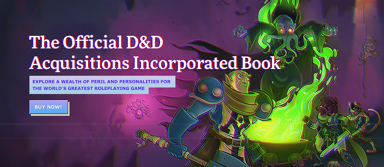 The Official D&D Acquisitions Incorporated Book - Explore a wealth of peril and personalities for the world's greatest roleplaying game - Buy Now