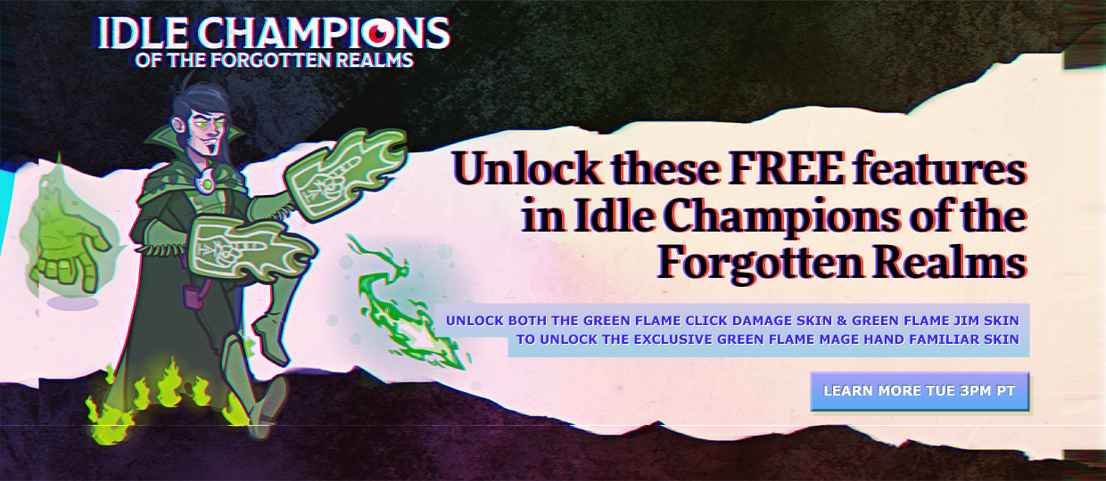 Unlock these FREE features in Idle Champions of the Forgotten Realms - Learn More Tue 3PM PT